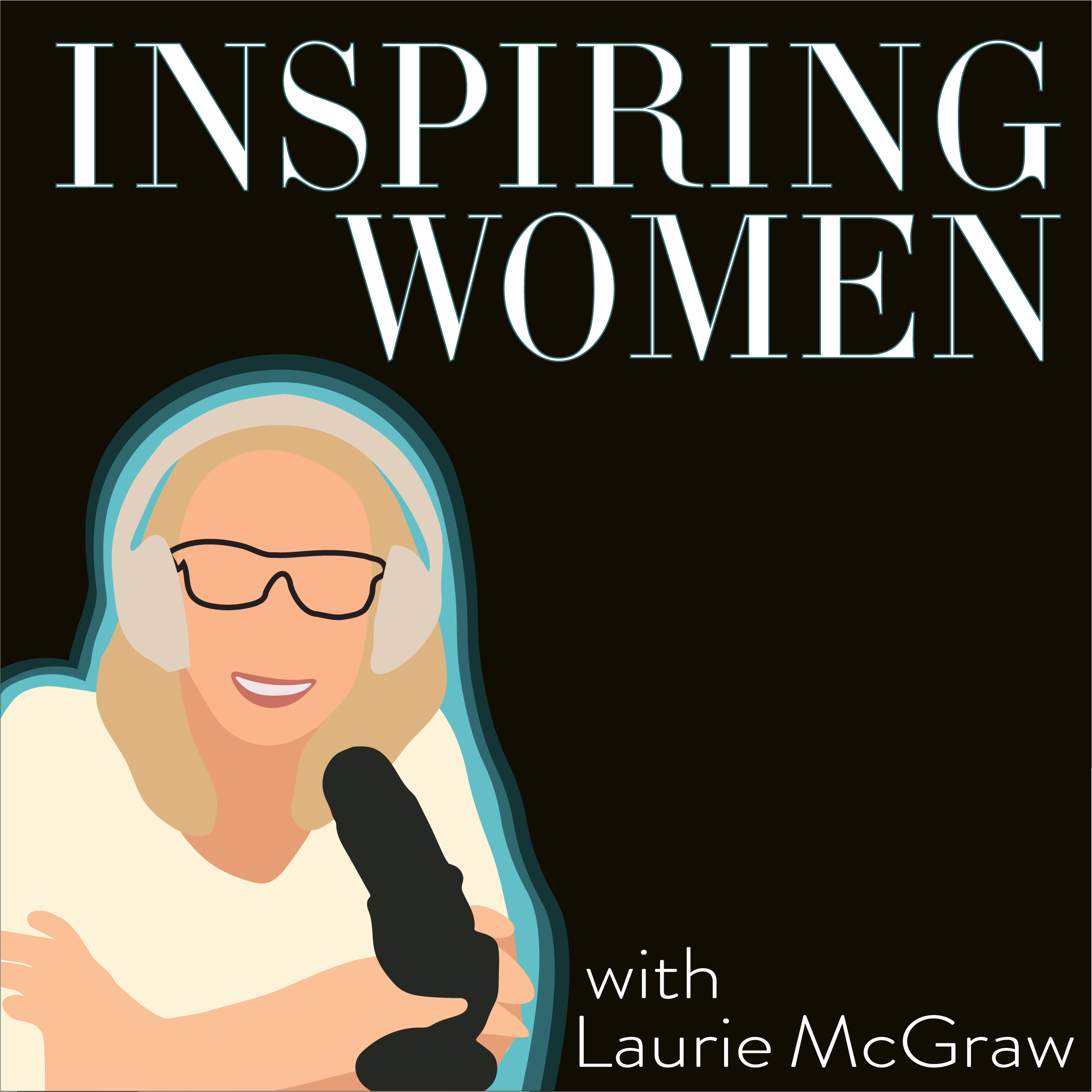 Inspiring Women with Laurie McGraw